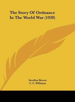 The Story of Ordnance in the World War (1920) by Sevellon Brown image