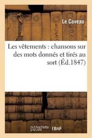 Le Caveau: Mots Donnes. 1847 (Vetements) by Impr de a Appert