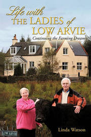 Life with the Ladies of Low Arvie by Linda Watson