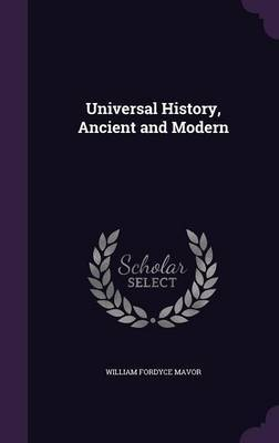 Universal History, Ancient and Modern by William Fordyce Mavor image