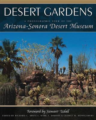 Desert Gardens a Photographic Tour of the Arizona Sonora Desert Museum by Cool Springs Press