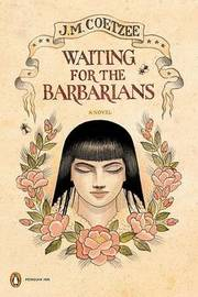 Waiting for the Barbarians by J.M. Coetzee