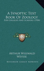A Synoptic Text Book of Zoology: For Colleges and Schools (1904) by Arthur Wisswald Weysse
