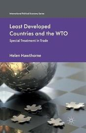 Least Developed Countries and the WTO by Helen Hawthorne