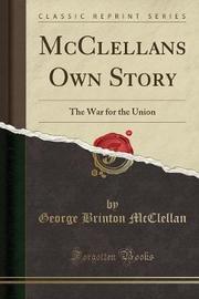 McClellans Own Story by George Brinton McClellan