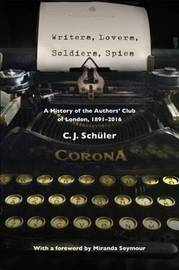 Writers, Lovers, Soldiers, Spies by C.J. Schuler