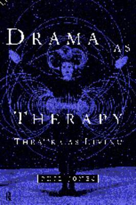 Drama as Therapy Volume 1 by Phil Jones