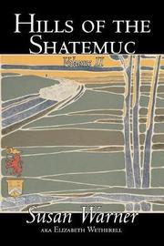 Hills of the Shatemuc, Volume II of II by Susan Warner, Fiction, Literary, Romance, Historical by Susan Warner
