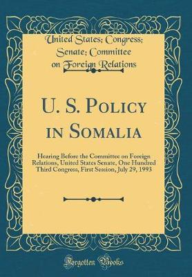 U. S. Policy in Somalia by United States Relations