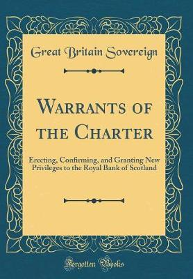 Warrants of the Charter by Great Britain Sovereign