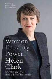 Women, Equality, Power by Helen Clark image