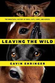 Leaving the Wild by Gavin Ehringer