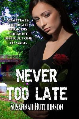 Never Too Late by Susannah Hutchinson image