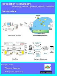 Introduction to Bluetooth, Technology, Market, Operation, Profiles, and Services by Lawrence J Harte image