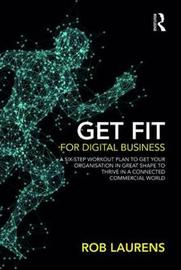Get Fit for Digital Business by Rob Laurens