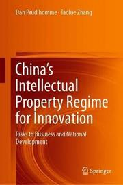 China's Intellectual Property Regime for Innovation by Dan Prud'homme