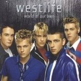 World Of Our Own by Westlife