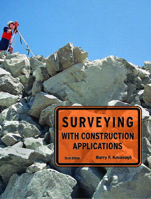 Surveying with Construction Applications by Barry F. Kavanagh