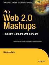 Pro Web 2.0 Mashups by Raymond Yee image