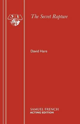 The Secret Rapture by David Hare
