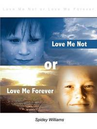 Love Me Not or Love Me Forever by Spidey Williams image