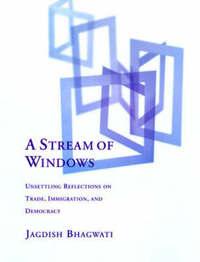 A Stream of Windows by Jagdish N Bhagwati