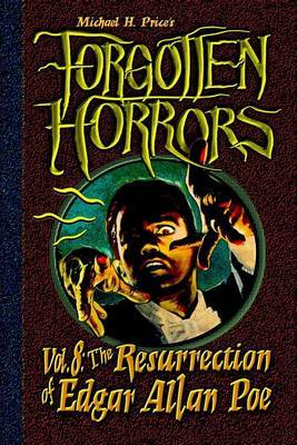 Forgotten Horrors Vol. 8: The Resurrection of Edgar Allan Poe by Michael H Price image