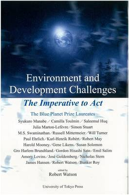 Environment and Development Challenges - The Imperative to Act by Robert Watson
