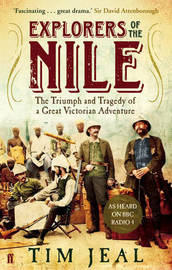 Explorers of the Nile by Tim Jeal