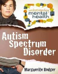 Autism Spectrum Disorder by Marguerite Rodger
