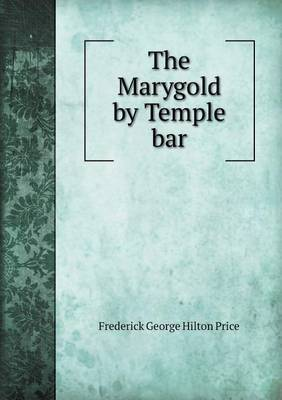 The Marygold by Temple Bar by Frederick George Hilton Price image