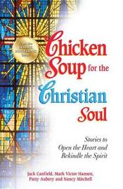 Chicken Soup for the Christian Soul by Jack Canfield