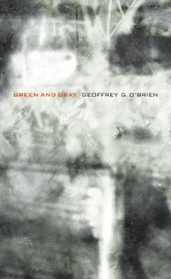 Green and Gray by Geoffrey G O'Brien