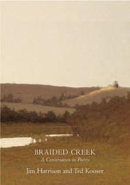 Braided Creek by Jim Harrison