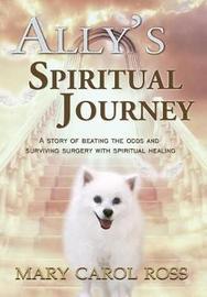 Ally's Spiritual Journey by Mary Carol Ross