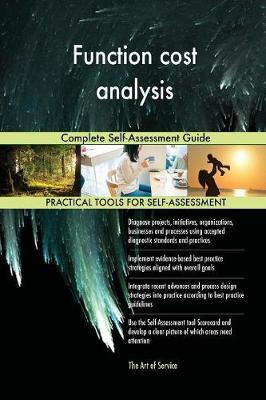 Function Cost Analysis Complete Self-Assessment Guide by Gerardus Blokdyk