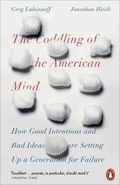The Coddling of the American Mind by Jonathan Haidt