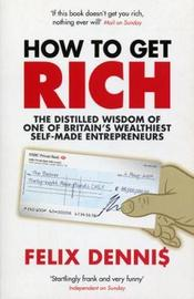 How to Get Rich by Felix Dennis image