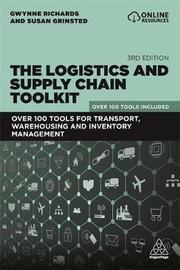 The Logistics and Supply Chain Toolkit by Gwynne Richards