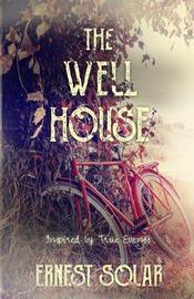 The Well House by Ernest Solar