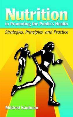 Nutrition in Promoting the Public's Health: Strategies, Principles and Practice by Mildred Kaufman image