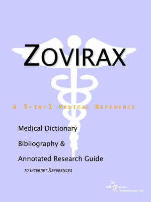 Zovirax - A Medical Dictionary, Bibliography, and Annotated Research Guide to Internet References by ICON Health Publications image