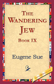 The Wandering Jew, Book IX by Eugene Sue