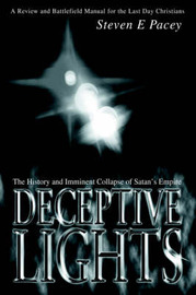 Deceptive Lights: The History and Imminent Collapse of Satan's Empire by Steven Pacey image