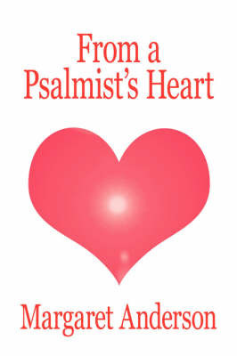 From a Psalmist's Heart by Margaret Anderson