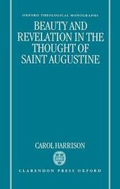 Beauty and Revelation in the Thought of Saint Augustine by Carol Harrison image