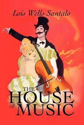 The House of Music by Lois Wells Santalo image