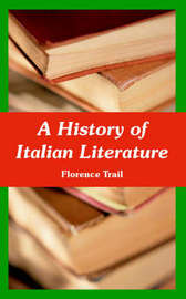 A History of Italian Literature by Florence Trail image