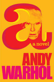 A: A Novel by Andy Warhol