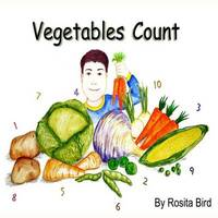 Vegetables Count by Rosita Bird